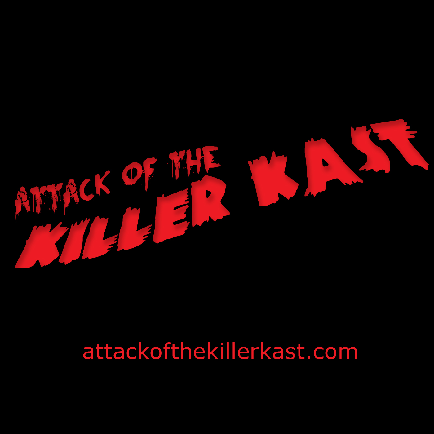 Attack of the Killer Kast